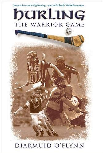 9781848891081: Hurling: The Warrior Game