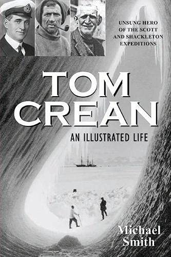 9781848891197: Tom Crean - An Illustrated Life: Unsung Hero of the Scott & Shackleton Expeditions