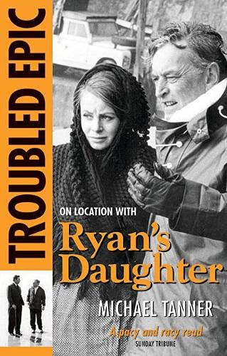 Troubled Epic: On Location with Ryan's Daughter (1848891458) by Michael Tanner