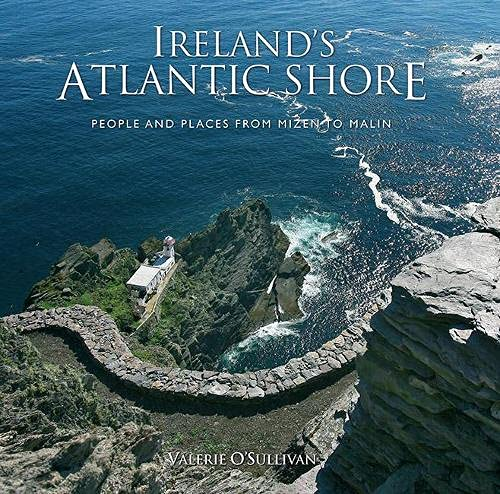 9781848891586: Ireland's Atlantic Shore: People and Places From Mizen to Malin