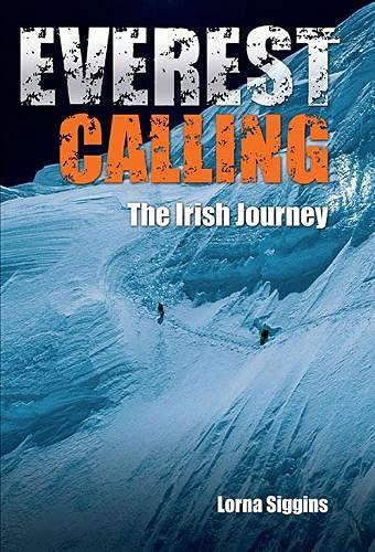 Everest Calling: The Irish Journey: Lorna Siggins