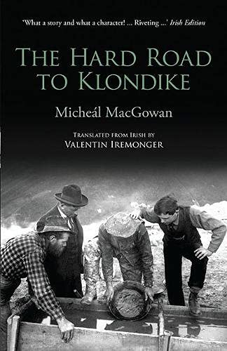 The Hard Road to Klondike: Micheal MacGowan