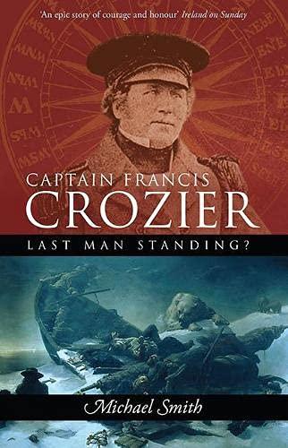 Captain Francis Crozier: Last Man Standing?: Michael Smith