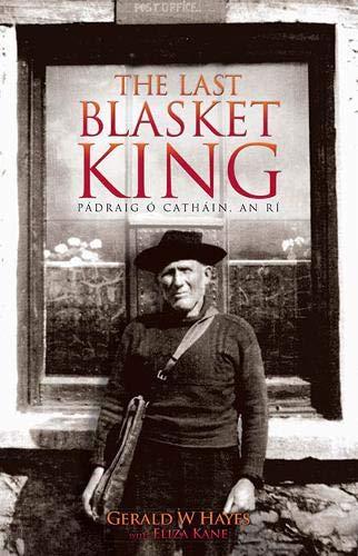 The Last Blasket King - Pádraig ÓCatháin, An Rí: Gerald Hayes; ...
