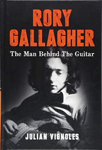 9781848893504: Rory Gallagher: The Man Behind The Guitar