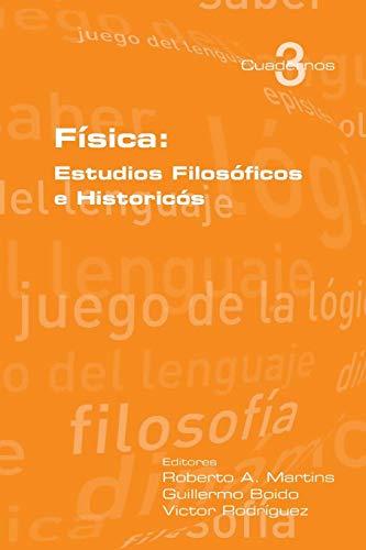 Fisica: Estudios Filosoficos E Historicos (Cuadernos de: Victor Rodriguez