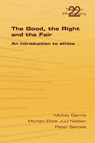 9781848901025: The Good, the Right & the Fair (Philosophy (or Texts in Philosophy))
