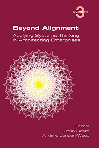 9781848901162: Beyond Alignment: Applying Systems Thinking in Architecting Enterprises