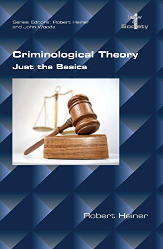 9781848901742: Criminological Theory: Just the Basics (Law and Society)