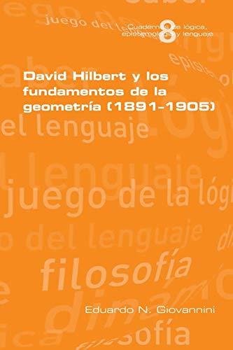 9781848901759: David Hilbert y los fundamentos de la geometria (1891-1905) (Spanish Edition)