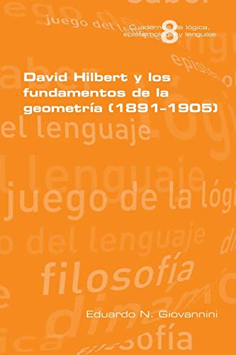 9781848901759: David Hilbert y los fundamentos de la geometria (1891-1905) (Spanish Edition)