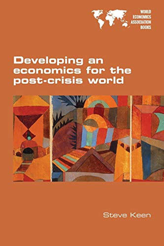 9781848901865: Developing an economics for the post-crisis world