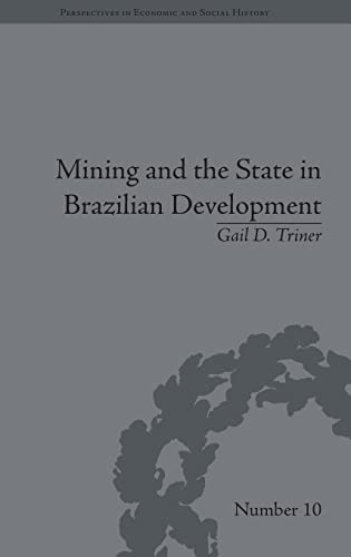 9781848930681: Mining and the State in Brazilian Development (Perspectives in Economic and Social History) (Volume 6)