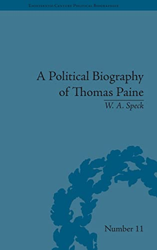 A Political Biography of Thomas Paine: Speck, William Allen