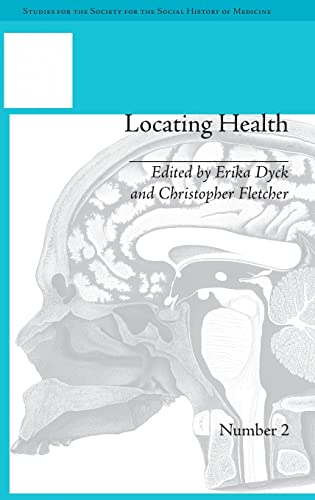 Locating Health: Historical and Anthropological Investigations of