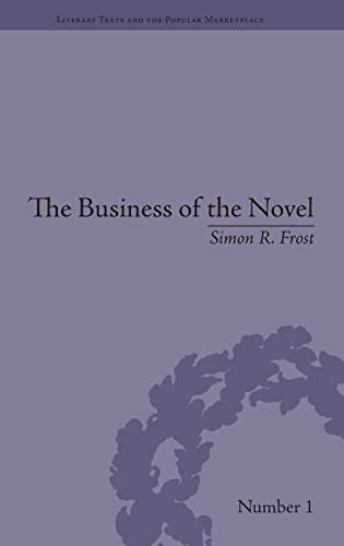 9781848931947: The Business of the Novel: Economics, Aesthetics and the Case of Middlemarch (Literary Texts and the Popular Marketplace)