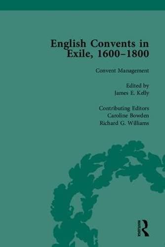 English Convents in Exile, 1600-1800: Pt. II (Hardback): Katrien Daemen-de Gelder