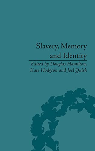 9781848932258: Slavery, Memory and Identity: National Representations and Global Legacies