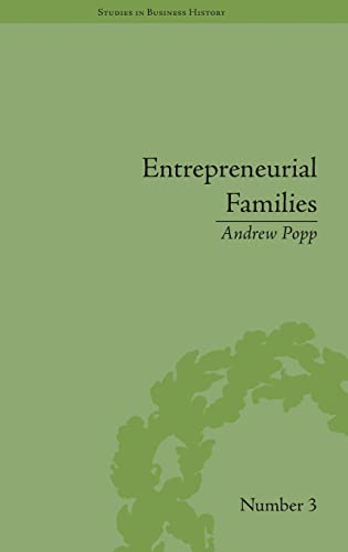 9781848932364: Entrepreneurial Families: Business, Marriage and Life in the Early Nineteenth Century (Studies in Business History)