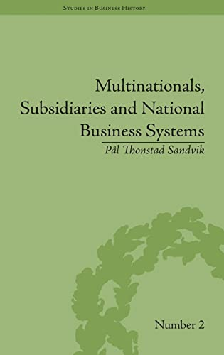 9781848932685: Multinationals, Subsidiaries and National Business Systems: The Nickel Industry and Falconbridge Nikkelverk (Studies in Business History)