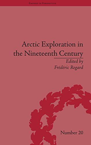 Arctic Exploration in the Nineteenth Century: Discovering the Northwest Passage (Empires in ...