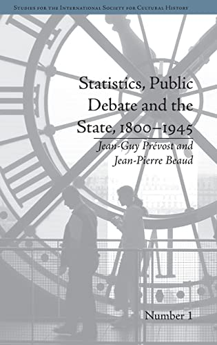 Statistics, Public Debate and the State, 1800û1945: A Social, Political and Intellectual ...