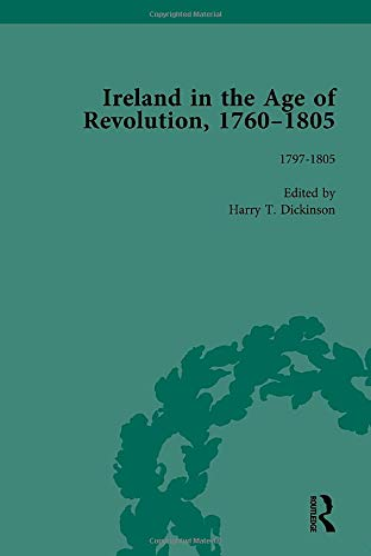 Ireland in the Age of Revolution, 1760-1805: Pt. II (Hardback): Harry T. Dickinson