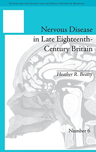 9781848933088: Nervous Disease in Late Eighteenth-Century Britain: The Reality of a Fashionable Disorder (Studies for the Society for the Social History of Medicine) (Volume 8)