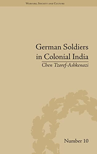 9781848933675: German Soldiers in Colonial India (Warfare, Society and Culture)