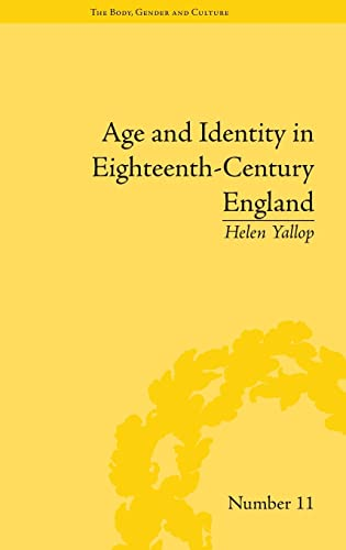 9781848934016: Age and Identity in Eighteenth-Century England (The Body, Gender and Culture)