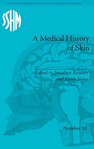 9781848934139: A Medical History of Skin: Scratching the Surface (Studies for the Society for the Social History of Medicine) (Volume 1)