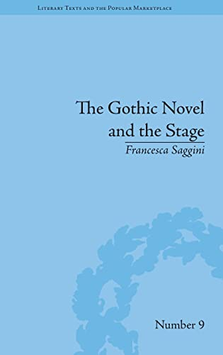 9781848934146: The Gothic Novel and the Stage: Romantic Appropriations (Literary Texts and the Popular Marketplace)