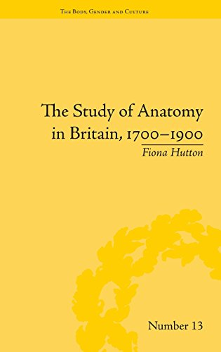 """9781848934214: The Study of Anatomy in Britain, 1700–1900 (""""The Body, Gender and Culture)"""
