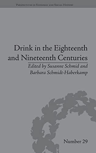 Drink in the Eighteenth and Nineteenth Centuries (Perspectives in Economic and Social History)