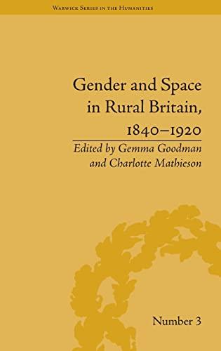 9781848934405: Gender and Space in Rural Britain, 1840-1920 (Warwick Series in the Humanities)