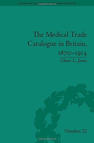 9781848934436: The Medical Trade Catalogue in Britain, 1870–1914 (Science and Culture in the Nineteenth Century)