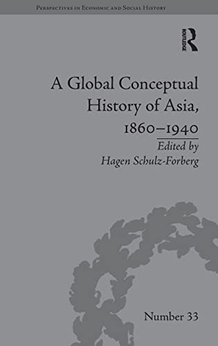 9781848934726: A Global Conceptual History of Asia, 1860–1940 (Perspectives in Economic and Social History)