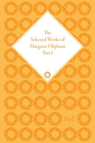 9781848934801: The Selected Works of Margaret Oliphant (The Pickering Masters)