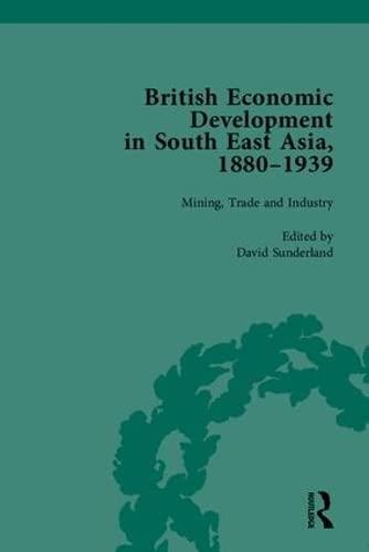 British Economic Development in South East Asia, 1880-1939: David Sunderland