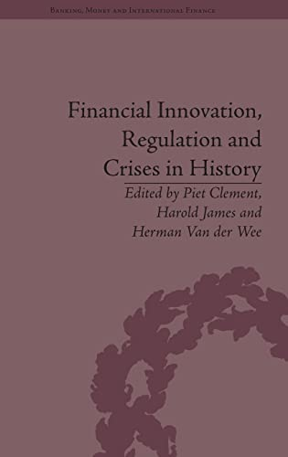 9781848935044: Financial Innovation, Regulation and Crises in History (Banking, Money and International Finance)