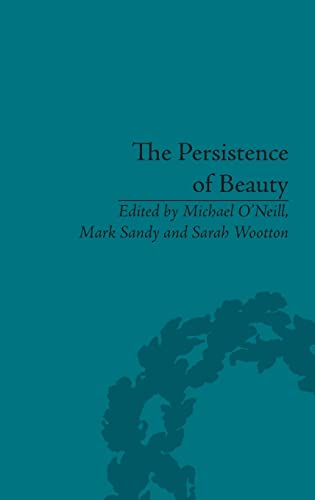 9781848935112: The Persistence of Beauty: Victorians to Moderns