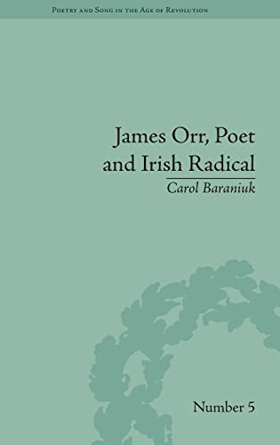 9781848935136: James Orr, Poet and Irish Radical (Poetry and Song in the Age of Revolution)