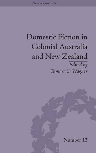 Domestic Fiction in Colonial Australia and New Zealand: WAGNER, TAMARA S
