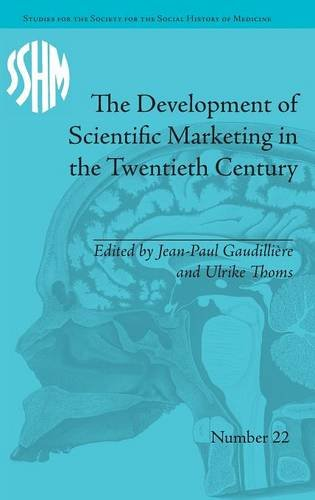 9781848935594: The Development of Scientific Marketing in the Twentieth Century: Research for Sales in the Pharmaceutical Industry (Studies for the Society for the Social History of Medicine)