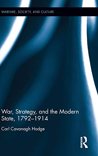 9781848936133: War, Strategy and the Modern State, 1792–1914 (Warfare, Society and Culture)