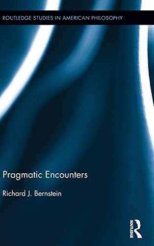 9781848936157: Pragmatic Encounters (Routledge Studies in American Philosophy)