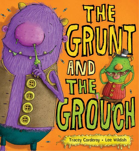 The Grunt and the Grouch: Corderoy, Tracey