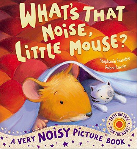 9781848951624: What's That Noise, Little Mouse?. Stephanie Stansbie, Polona Lovsin (Very Noisy Picture Books)