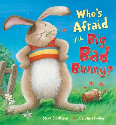 9781848952256: Who's Afraid of the Big Bad Bunny?. Steve Smallman, Caroline Pedler