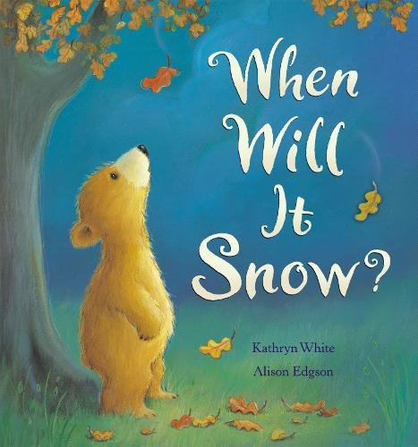 When Will It Snow?. Kathryn White &: White, Kathryn